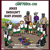 Jokes Shouldn't Hurt Others (Adventures at Camp Pootie-Cho)