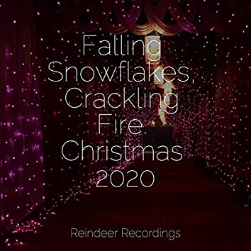 Falling Snowflakes, Crackling Fire: Christmas 2020