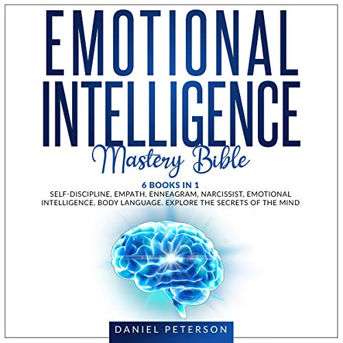 Emotional Intelligence Mastery Bible: 6 Books in 1 cover art
