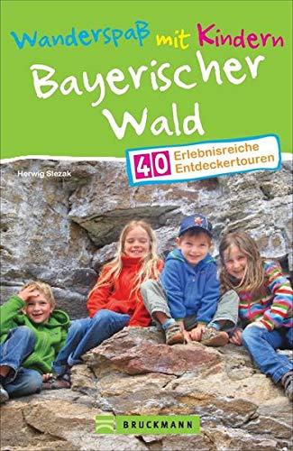 Bruckmann Wanderführer: Wanderspaß mit Kindern Bayerischer Wald. 40 erlebnisreiche Entdeckertouren für die ganze Familie. NEU 2021.