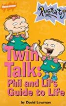 The Rugrats: Twin Talk: Phil and Lil's Guide to Life (Rugrats)