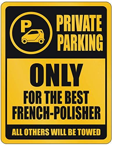 Fhdang Decor Eigen Parkeerplaats Alleen voor de beste Franse Polijstmachine Alle andere zullen worden gesleept Beroepen Parkeren Metalen Teken Aluminium Tekenen