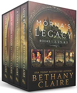 Morna's Legacy: Books 1, 2, 2.5 & 3: Scottish, Time Travel Romances (Morna's Legacy Collections) by [Bethany Claire]