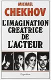 L'imagination créatrice de l'acteur - (On the technique of acting)