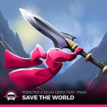 Save the World (feat. Ynna)