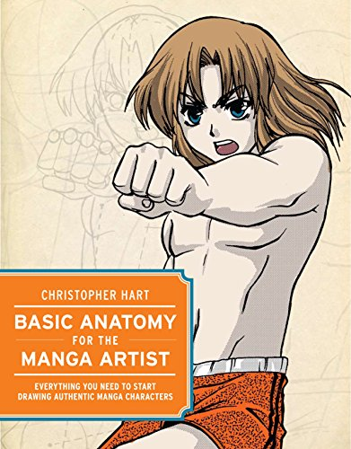 Basic Anatomy for the Manga Artist: Everything You Need to...