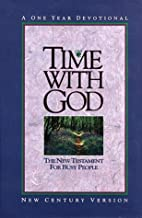 Time With God: New Century Version/the New Testament for Busy People/a One Year Devotional