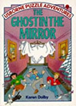 The Ghost in the Mirror (Usborne Puzzle Adventures Series)