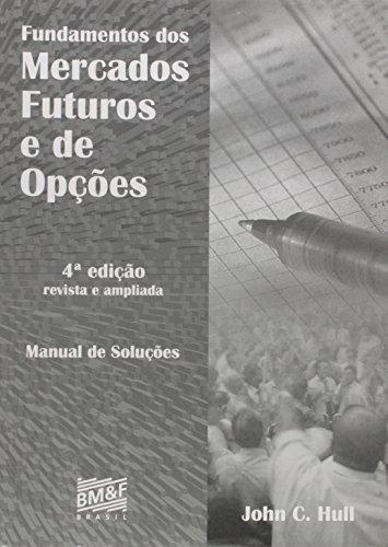 Fundamentos Dos Mercados Futuros E De Opçoes