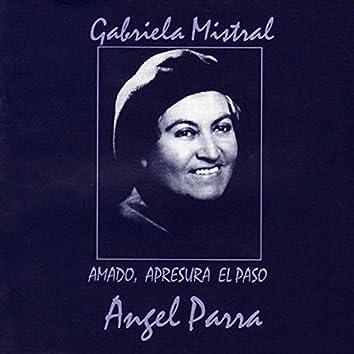Gabriela Mistral. Amado, Apresura el Paso