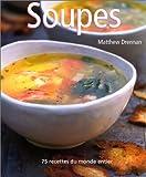 Soupes - 75 recettes du monde entier