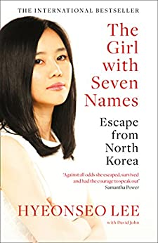 The Girl with Seven Names: A North Korean Defector's Story by [Hyeonseo Lee, David John]