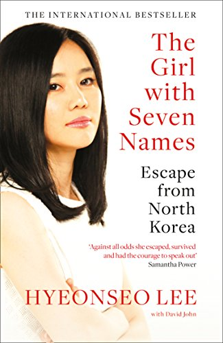 The Girl with Seven Names: A North Korean Defector's Story eBook: Lee,  Hyeonseo: Amazon.co.uk: Kindle Store