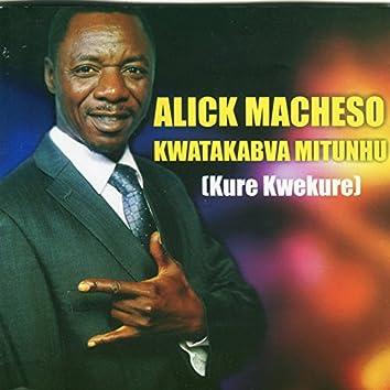 Kwatakabva Mitunhu (Kure Kwekure)