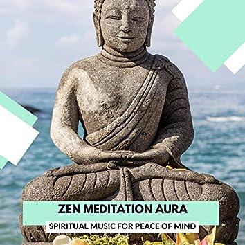 Zen Meditation Aura - Spiritual Music For Peace Of Mind