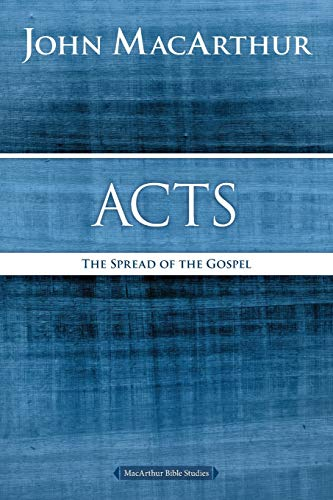 Acts: The Spread of the Gospel (MacArthur Bible Studies)