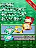 Using Microsoft Works 3.0 for Windows