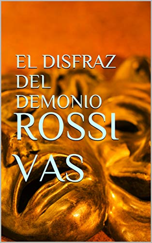 EL DISFRAZ DEL DEMONIO: Novela eBook: VAS, ROSSI: Amazon.es ...