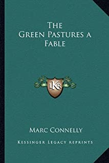 The Green Pastures a Fable
