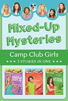 Mixed-Up Mysteries: 3 Stories in 1 (Camp Club Girls) by [Renae Brumbaugh, Jean Fischer, Erica Rodgers]