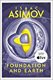 Foundation And Earth: The greatest science fiction series of all time, now a major series from Apple TV+: Book 2 (The Foundation Series: Sequels)