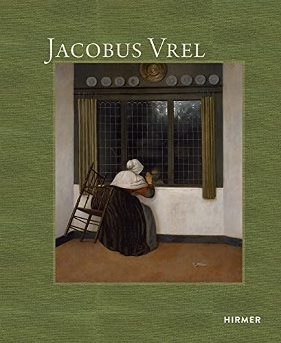 Jacobus Vrel: Looking for Clues of an Enigmatic Painter