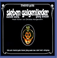 Gulda:Seven Galgenlieder