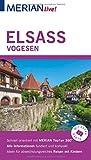 MERIAN live! Reiseführer Elsass Vogesen: Mit Extra-Karte zum Herausnehmen