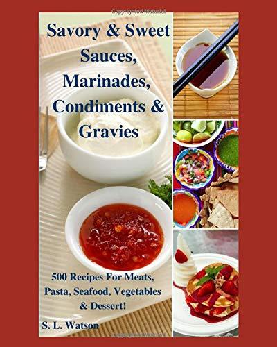 Savory & Sweet Sauces, Marinades...
