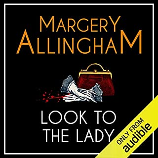 Look to the Lady     An Albert Campion Mystery              By:                                                                                                                                 Margery Allingham                               Narrated by:                                                                                                                                 David Thorpe                      Length: 8 hrs and 27 mins     67 ratings     Overall 4.1