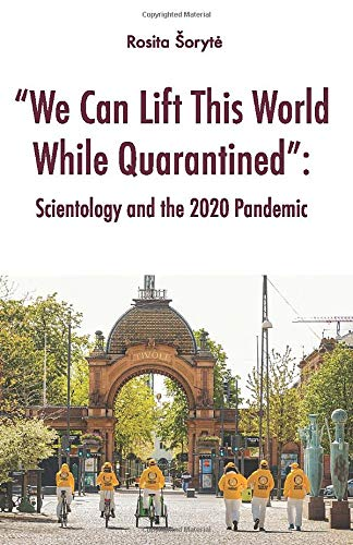 """""""We Can Lift This World While Quarantined"""": Scientology and the 2020 Pandemic"""
