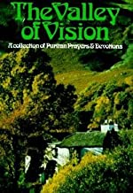 Arthur G. Bennett: The Valley of Vision : A Collection of Puritan Prayers and Devotions (Paperback); 1988 Edition