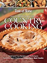The Complete Guide to Country Cooking: A Year Full of Recipes for Every Occasion-from Holiday Feasts to Family Reunions