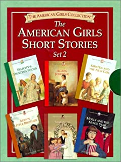 The American Girls Short Stories, Set 2: Molly and the Movie Star, Samantha Saves the Wedding, Addy`s Little Brother,Kirsten and the New Girl, Again, Josefina, Felicity`s Dancing Shoes