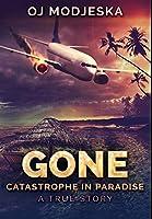 Gone - Catastrophe In Paradise: Premium Hardcover Edition