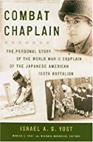 Combat Chaplain: The Personal Story of the World War II Chaplain of the Japanese American 100th Battalion (Latitude 20 Book)