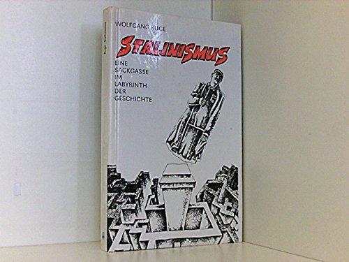 Stalinismus - eine Sackgasse im Labyrinth der Geschichte