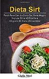 Photo Gallery dieta sirt: perdi peso con la dieta del gene magro. incluse oltre 40 ricette e 30 giorni di piano alimentare!