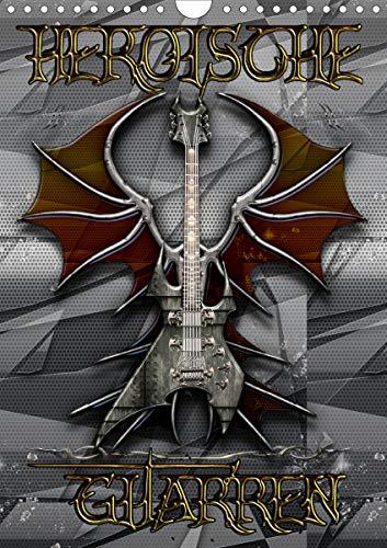 Heroische Gitarren (Wandkalender 2021 DIN A4 hoch)