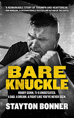 Bare Knuckle: Bobby Gunn, 71–0 Undefeated. A Dad. A Dream. A Fight like You've Never Seen.