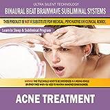 Acne Treatement: Combination of Subliminal & Learning While Sleeping Program (Positive Affirmations, Isochronic Tones & Binaural Beats)