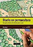 Diseño en permacultura: Una guía práctica paso a paso.