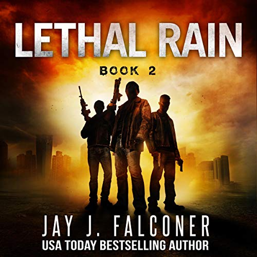 Lethal Rain: Post-Apocalyptic EMP Survival Thriller cover art