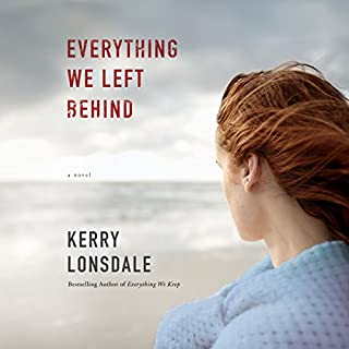 Everything We Left Behind     A Novel              By:                                                                                                                                 Kerry Lonsdale                               Narrated by:                                                                                                                                 Timothy Andrés Pabon                      Length: 9 hrs and 13 mins     1,041 ratings     Overall 4.2