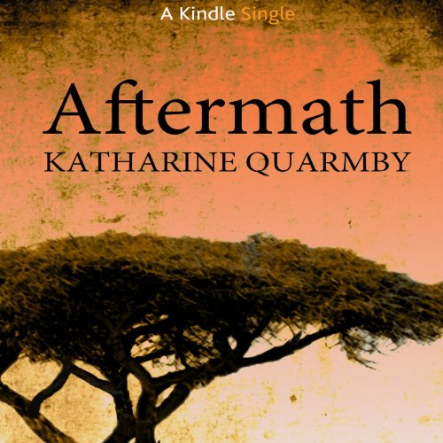 Aftermath                   By:                                                                                                                                 Katharine Quarmby                               Narrated by:                                                                                                                                 Serena Gay                      Length: 38 mins     Not rated yet     Overall 0.0