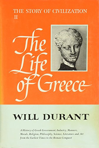 The Life of Greece: The Story of Civilization, Part 2