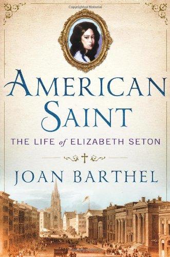 Image of American Saint: The Life of Elizabeth Seton