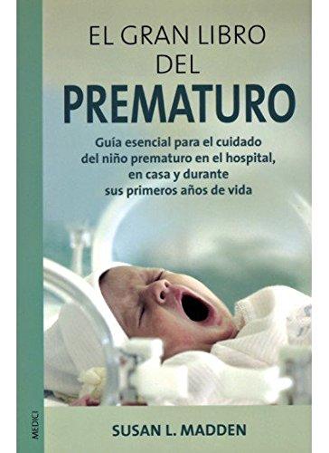 EL GRAN LIBRO DEL PREMATURO (MADRE Y BEBÉ)