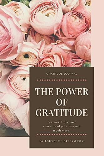 Gratitude Journal: The Power Of Gratitude: a thankful heart does good like medicine (English Edition)