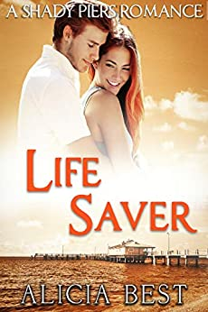 Life Saver (Shady Piers Romance) by [Alicia Best]